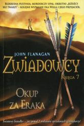Zwiadowcy 7. Okup za Eraka - John Flanagan | mała okładka