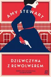 Dziewczyna z rewolwerem - Amy Stewart | mała okładka