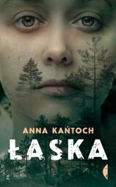 Łaska - Anna Kańtoch | mała okładka