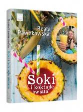 Soki i koktajle świata - Beata Pawlikowska | mała okładka
