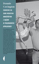 Zbawienie na Sand Mountain. Nabożeństwa z wężami w południowych Appalachach - Dennis Covington | mała okładka