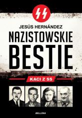 Nazistowskie bestie. Kaci z SS - Jesus Hernandez | mała okładka