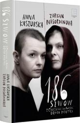 186 szwów Z Czeczenii do Polski. Droga matki - Anna Kaszubska, Zargan Nasordinova  | mała okładka