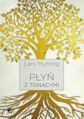 Płyń z tonącymi - Lars Mytting | mała okładka