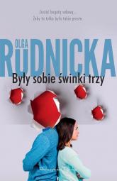 Były sobie świnki trzy - Olga Rudnicka | mała okładka