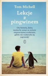 Lekcje z pingwinem - Tom Michell | mała okładka