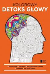 Kolorowy detoks głowy - Opracowanie zbiorowe | mała okładka