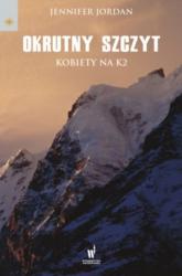 Okrutny szczyt. Kobiety na K2 - Jennifer Jordan | mała okładka