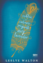 Osobliwe i cudowne przypadki Avy Lavender - Leslye Walton | mała okładka
