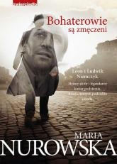 Bohaterowie są zmęczeni - Maria Nurowska | mała okładka