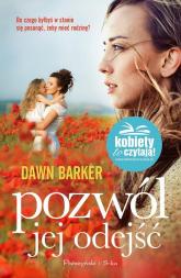 Pozwól jej odejść - Dawn Barker | mała okładka