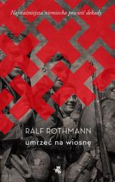 Umrzeć na wiosnę - Ralf Rothmann | mała okładka