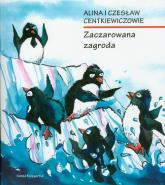 Zaczarowana zagroda - Alina Centkiewicz, Czesław Centkiewicz  | mała okładka
