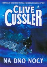 Na dno nocy - Clive Cussler | mała okładka