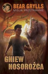 Gniew nosorożca - Bear Grylls | mała okładka