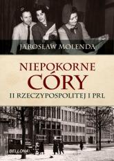 Niepokorne córy II Rzeczypospolitej i PRL - Jarosław Molenda | mała okładka