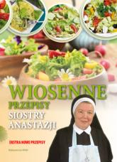 Wiosenne przepisy Siostry Anastazji - Anastazja Pustelnik | mała okładka