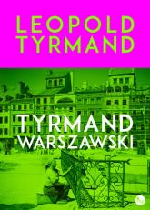 Tyrmand warszawski - Leopold Tyrmand | mała okładka