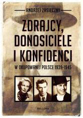 Zdrajcy, donosiciele i konfidenci w okupowanej Polsce - Andrzej Zasieczny | mała okładka