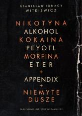 Narkotyki + appendix + niemyte dusze - Stanisław Ignacy Witkiewicz | mała okładka