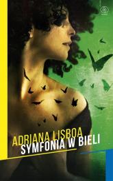 Symfonia w bieli - Adriana Lisboa | mała okładka