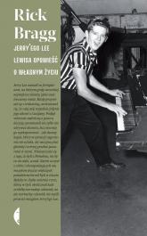Jerry'ego Lee Lewisa opowieść o własnym życiu - Rick Bragg | mała okładka