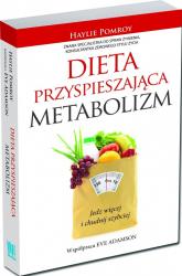 Dieta przyspieszająca metabolizm. Jedz więcej i chudnij szybciej - Haylie Pomroy, Eve Adamson  | mała okładka