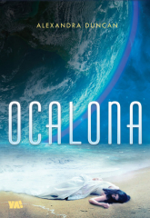 Ocalona - Alexandra Duncan | mała okładka