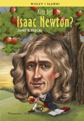Kim był Isaac Newton? - Janet B. Pascal | mała okładka