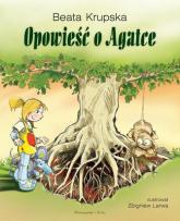 Opowieść o Agatce - Beata Krupska | mała okładka