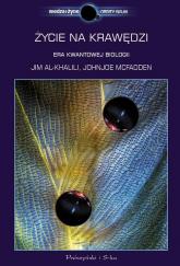 Życie na krawędzi. Era kwantowej biologii - Jim Al Khalili, Johnjoe McFadden | mała okładka