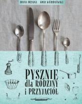 Pysznie dla rodziny i przyjaciół -  Joanna Drzazga, Gosia Wieruszewska | mała okładka