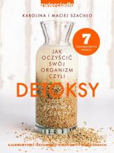 Detoksy. Jak oczyścić swój organizm - Karolina Szaciłło, Maciej Szaciłło | mała okładka