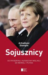 Sojusznicy. Od Fryderyka i Katarzyny Wielkiej do Merkel i Putina - Arkadiusz Stempin | mała okładka