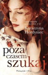 Poza czasem szukaj - Katarzyna Hordyniec | mała okładka