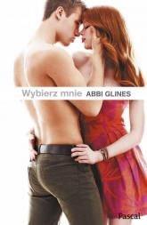 Wybierz mnie - Abbi Glines | mała okładka