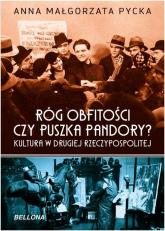 Róg obfitości czy puszka Pandory - Anna Pycka | mała okładka
