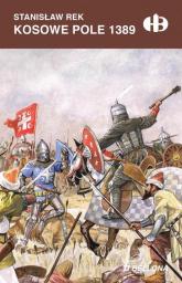 Kosowe Pole 1389 - Stanisław Rek | mała okładka