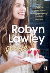 Robyn Lawley gotuje. Obłędnie pyszne dania dla rodziny i przyjaciół - Robyn Lawley | mała okładka