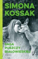 Saga Puszczy Białowieskiej - Simona Kossak | mała okładka