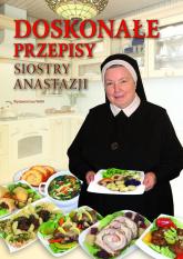 Doskonałe przepisy Siostry Anastazji - Anastazja Pustelnik | mała okładka