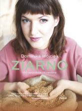 Ziarno - Dominika Wójciak | mała okładka