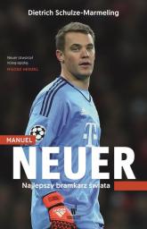 Manuel Neuer. Najlepszy bramkarz świata - Dietrich Schulze-Marmeling | mała okładka