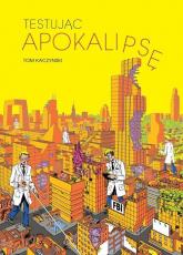 Testując Apokalipsę - Tom Kaczynski | mała okładka