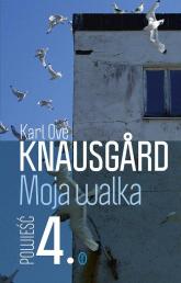 Moja walka. Księga 4 - Karl Ove Knausgard | mała okładka