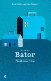 Piaskowa Góra - Joanna Bator | mała okładka