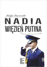 Nadia, więzień Putina - Nadia Sawczenko | mała okładka
