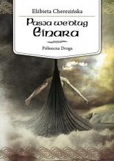 Pasja według Einara. Północna Droga - Elżbieta Cherezińska | mała okładka