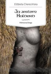 Ja jestem Halderd. Północna Droga - Elżbieta Cherezińska | mała okładka