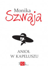 Anioł w kapeluszu - Monika Szwaja | mała okładka